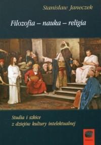 Studia i szkice z dziejów kultury intelektualnej. Filozofia - nauka - religia - okładka książki