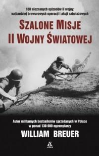 Szalone misje II wojny światowej - okładka książki
