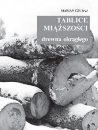 Tablice miąższości drewna okrągłego - okładka książki