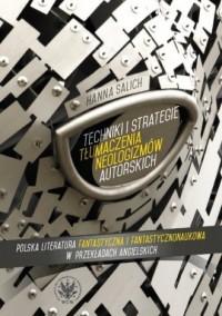 Techniki i strategie tłumaczenia neologizmów autorskich - okładka książki