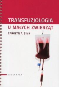 Transfuzjologia u małych zwierząt - okładka książki