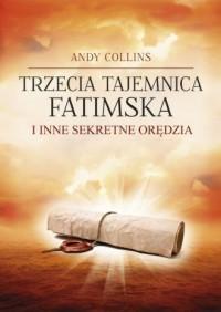 Trzecia Tajemnica Fatimska i inne sekretne orędzia - okładka książki