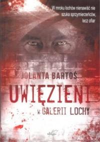 Uwięzieni w Galerii Lochy - okładka książki