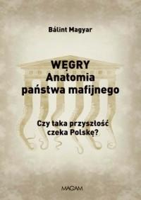 Węgry. Anatomia państwa mafijnego - okładka książki