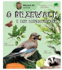 Wojciech Gil opowiada o drzewach i ich mieszkańcach - okładka książki