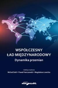 Współczesny ład międzynarodowy. Dynamika przemian - okładka książki
