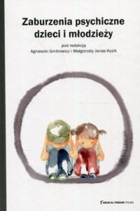 Zaburzenia psychiczne dzieci i młodzieży - okładka książki