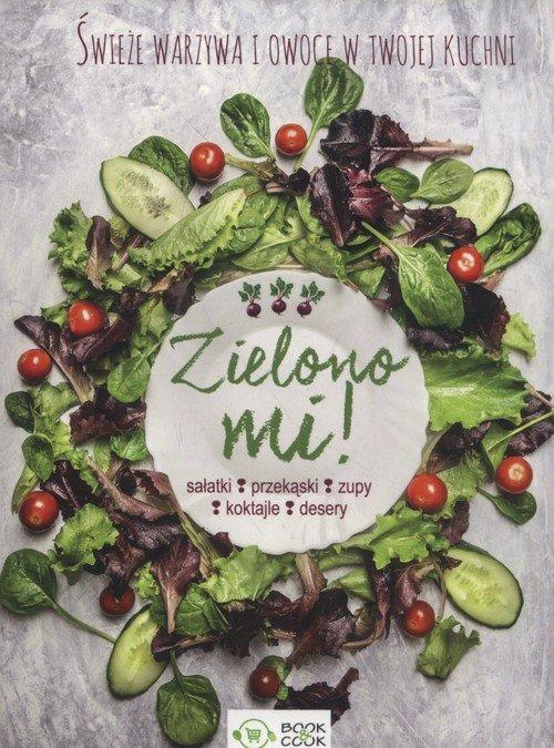 Zielono mi Świeże warzywa w twojej - okładka książki