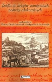Źródła do dziejów staropolskich podróży edukacyjnych - okładka książki