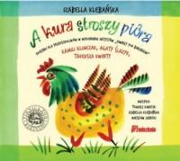A kura stroszy pióra. Piosenki dla przedszkolaków w wykonaniu artystów Piwnicy pod Baranami - okładka płyty