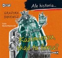 Ale historia... Kazimierzu, skąd ta forsa? - pudełko audiobooku