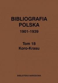 Bibliografia polska 1901-1939. Tom 18 - okładka książki