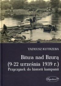Bitwa nad Bzurą (9-22 września 1939 r.). Przyczynek do historii kampanii - okładka książki