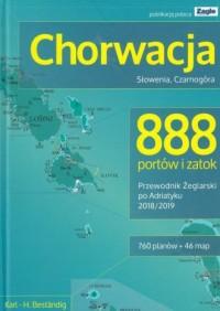 Chorwacja. Słowenia. Czarnogóra 888 portów i zatok 2018/2019. Przewodnik żeglarski po Adriatyku - okładka książki