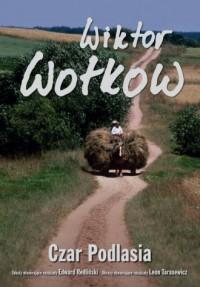 Czar Podlasia - Wiktor Wołkow - okładka książki