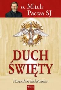 Duch Święty. Przewodnik dla katolików - okładka książki