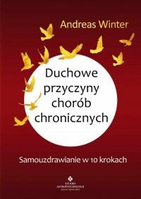 Duchowe przyczyny chorób chronicznych - okładka książki