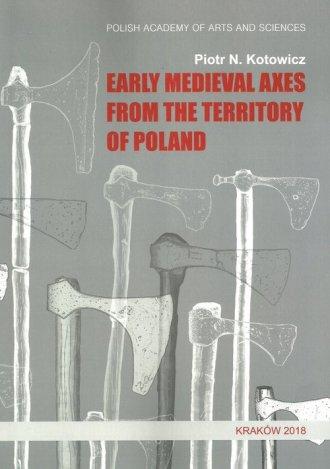 Early medieval axes from the territory - okładka książki
