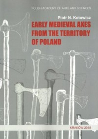 Early medieval axes from the territory of Poland - okładka książki