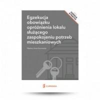 Egzekucja obowiązku opróżnienia lokalu służącego zaspokojeniu potrzeb mieszkaniowych - okładka książki