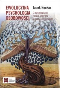 Ewolucyjna psychologia osobowości.. O naturze człowieka w ujęciu darwinowskim - okładka książki