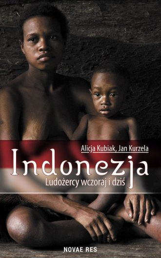 Indonezja. Ludożercy wczoraj i - okładka książki