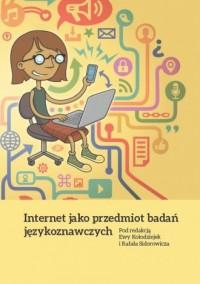 Internet jako przedmiot badań językoznawczych - okładka książki