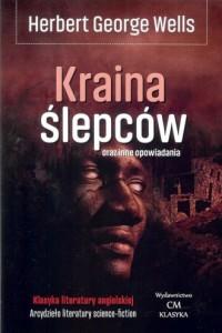 Kraina ślepców oraz inne opowiadania - okładka książki