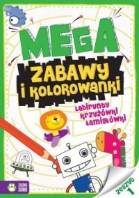 Megazabawy i kolorowanki. Zeszyt - okładka książki
