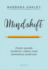 Mindshift. Zmień sposób myślenia i odkryj swój prawdziwy potencjał - okładka książki