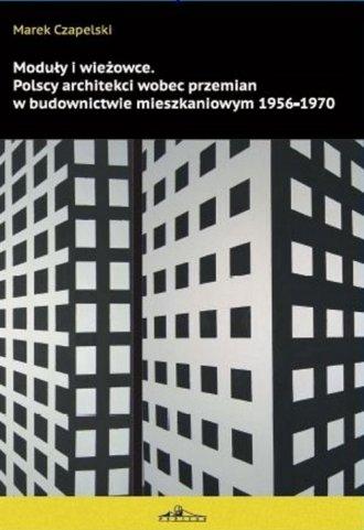 Moduły i wieżowce. Polscy architekci - okładka książki