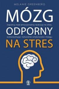 Mózg odporny na stres - Melanie Greenberg - okładka książki