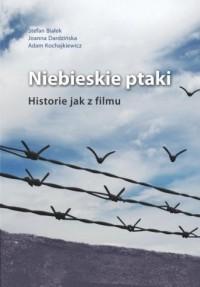 Niebieskie ptaki. Historie jak z filmu - okładka książki
