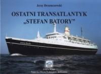 Ostatni transatlantyk Stefan Batory - okładka książki