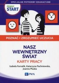 Pewny Start. Poznać i zrozumieć uczucia Nasz wewnętrzny świat Karty pracy - okładka książki