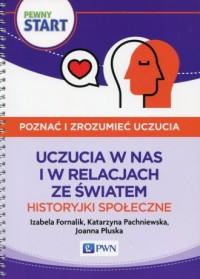 Pewny Start Poznać i zrozumieć uczucia Uczucia w nas i w relacjach ze światem Historyjki społeczne - okładka książki