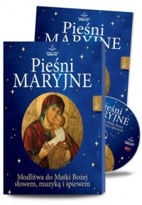 Pieśni Maryjne Modlitwa do Matki Bożej słowem, muzyką i śpiewem, - okładka książki