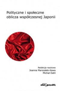 Polityczne i społeczne oblicza współczesnej Japonii - okładka książki