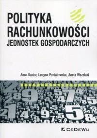 Polityka rachunkowości jednostek gospodarczych - okładka książki