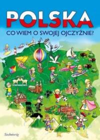 Polska. Co wiem o swojej Ojczyźnie? - okładka książki
