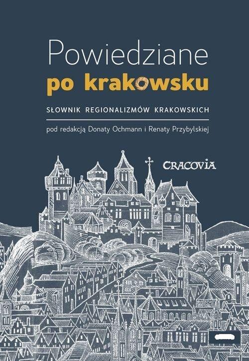 Powiedziane po krakowsku. Słownik - okładka książki