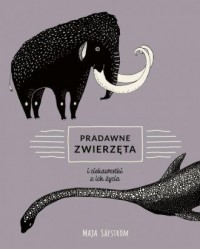 Pradawne zwierzęta i ciekawostki z ich życia - okładka książki
