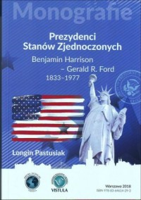 Prezydenci Stanów Zjednoczonych cz. 2. Benjamin Harrison - Gerald R. Ford 1833-1977 - okładka książki