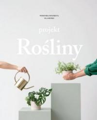 Projekt Rośliny - Ola Sieńko - okładka książki