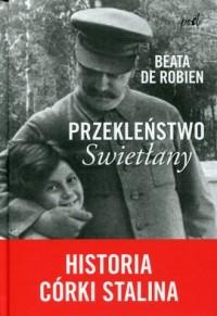 Przekleństwo Swietłany. Historia córki Stalina - okładka książki