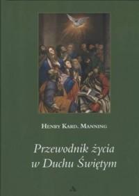 Przewodnik życia w Duchu Świętym - okładka książki