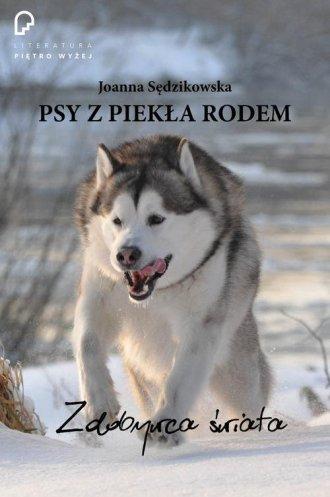 Psy z piekła rodem. Zdobywca świata - okładka książki