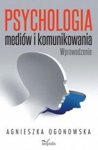 Psychologia mediów i komunikowania. - okładka książki