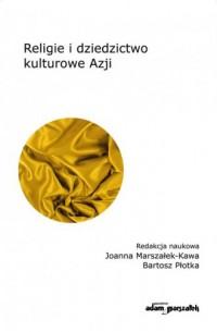 Religie i dziedzictwo kulturowe Azji - okładka książki