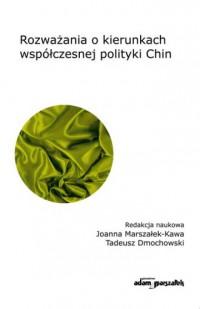 Rozważania o kierunkach współczesnej polityki Chin - okładka książki
